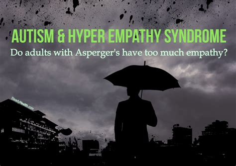 Autism And Hyper Empathy Syndrome: Adults With Asperger's